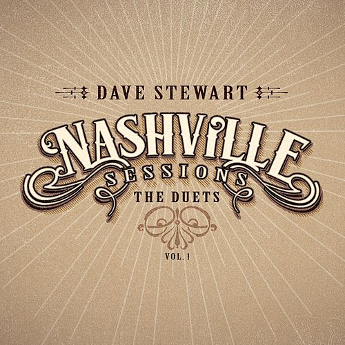 Nashville Sessions - The Duets, Vol. 1 by Dave Stewart
