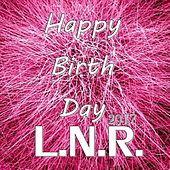 Happy Birth Day L.N.R 2017 - EP by Various Artists