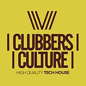 Clubbers Culture: High Quality Tech House - EP by Various Artists