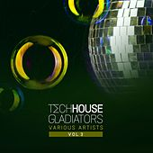 Tech House Gladiators, Vol. 3 by Various Artists