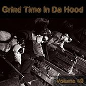 Grind Time in da Hood, Vol. 49 by Various Artists