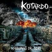 Máquinas de Odio by Kotardo