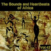 The Sounds and Heartbeat of Africa, Vol. 42 by Various Artists