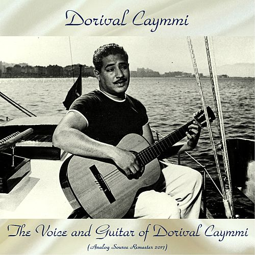 The Voice and Guitar of Dorival Caymmi (Analog Source Remaster 2017) by Dori Caymmi