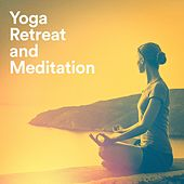 Yoga Retreat and Meditation by Various Artists