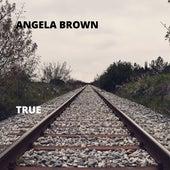 True by Angela Brown