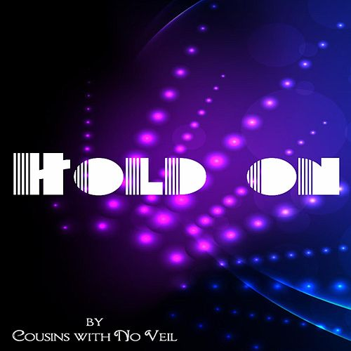Hold On by Cousins