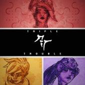 Triple Trouble by Scraton