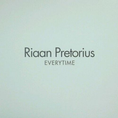Everytime by Riaan Pretorius
