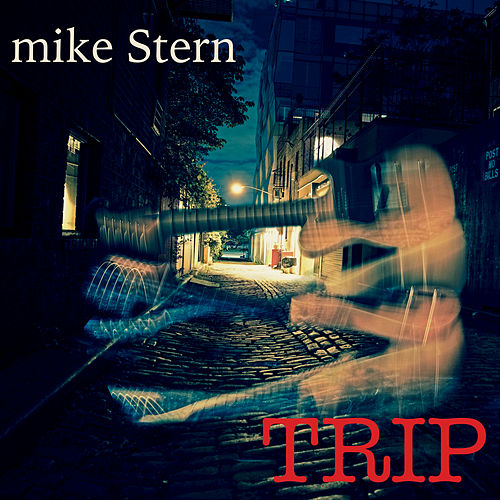 I Believe You by Mike Stern