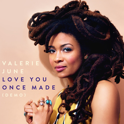 Love You Once Made (Demo) by Valerie June