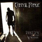 Testify For My Victims by Carnal Forge