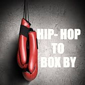 Hip-Hop To Box By von Various Artists