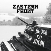 Blood On Snow by Eastern Front