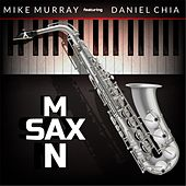 Sax Man by Mike Murray