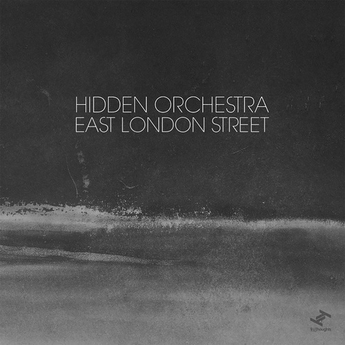 East London Street (Edit) by Hidden Orchestra