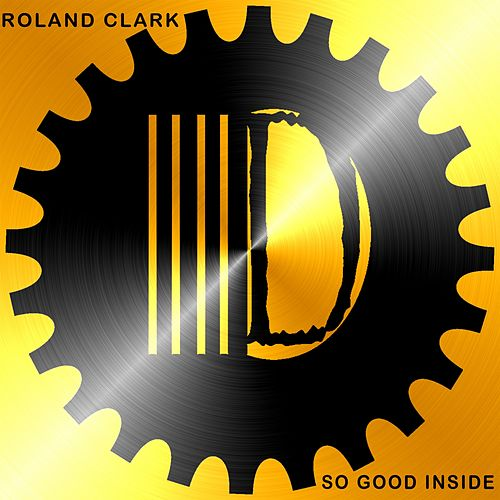 So Good Inside by Roland Clark