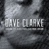 Charcoal Eyes (Glass Tears) (feat. Mark Lanegan) (Edit) von Dave Clarke