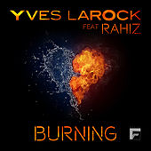 Burning (feat. Rahiz) by Yves Larock
