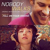 Nobody Walks (Original Motion Picture Soundtrack) by Fall On Your Sword