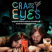 Crazy Eyes (Original Motion Picture Soundtrack) by Various Artists