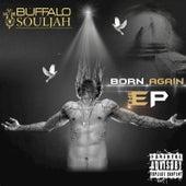 Born Again by Buffalo Souljah