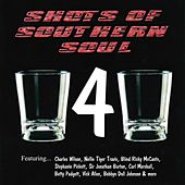 Shots of Southern Soul 4 by Various Artists