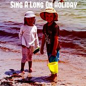 Sing A Long On Holiday by Nursery Rhymes