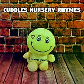 Cuddles Nursery Rhymes by Nursery Rhymes