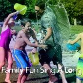 Family Fun Sing A Long by Nursery Rhymes