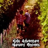 Kids Adventure Nursery Rhymes by Nursery Rhymes
