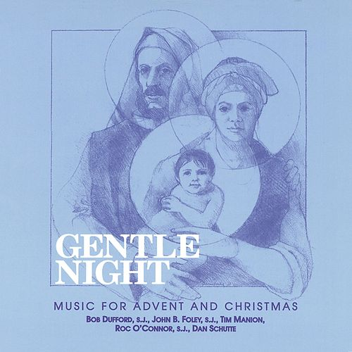 Gentle Night: 40th Anniversary Edition by St. Louis Jesuits