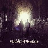 Middle of Nowhere by Folkapotamus