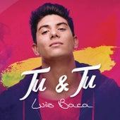 Tú y Tú by Luis Baca