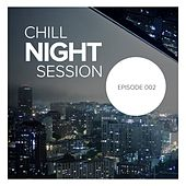 Chill Night Session: Episode 002 - EP by Various Artists