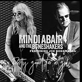 Pretty Good for a Girl de Mindi Abair and the Boneshakers