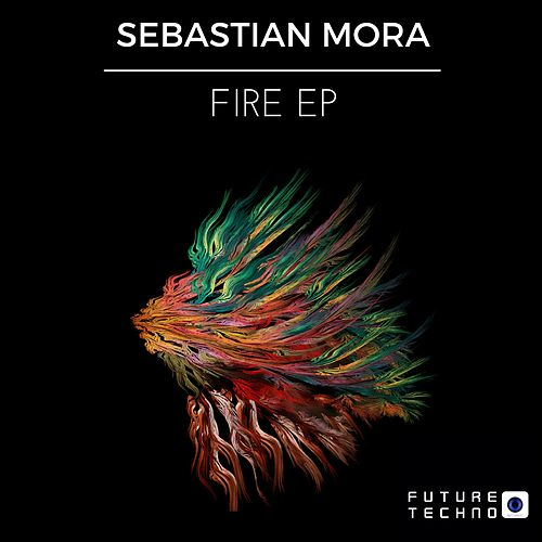 Fire EP by Sebastian Mora