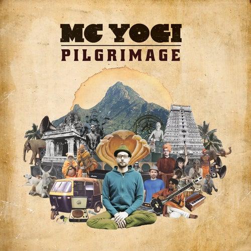 Pilgrimage by MC Yogi