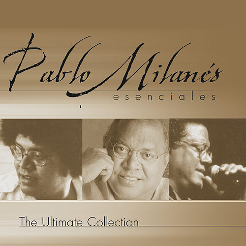 Play & Download Esenciales by Pablo Milanés | Napster