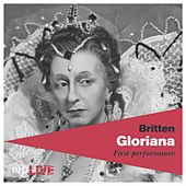 Britten, Gloriana, First Performance by The Orchestra of The Royal Opera House, The Royal Opera Chorus, Sir John Pritchard, Joan Cross