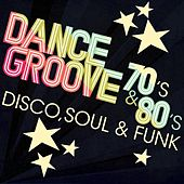 Dance Grooves 70´s & 80´s - Disco, Soul & Funk by Various Artists