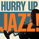 Hurry Up Jazz! by Various Artists