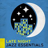 Late Night Jazz Essentials by Various Artists