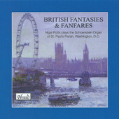 British Fantasies & Fanfares (Nigel Potts Plays the Schoenstein Organ of St. Paul's Parish, Washington, D.C.) by Nigel Potts