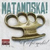 M Is for Murder! by Matamoska!