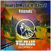 Friends (feat. Dave T) by DevilsOfMusic