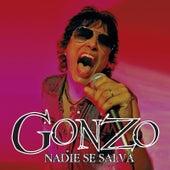 Nadie Se Salva by Gonzo