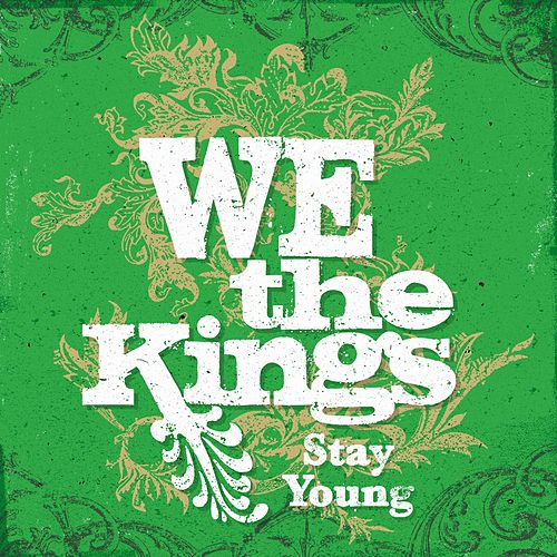 Stay Young (feat. Travis' daughter Kinsley) by We The Kings