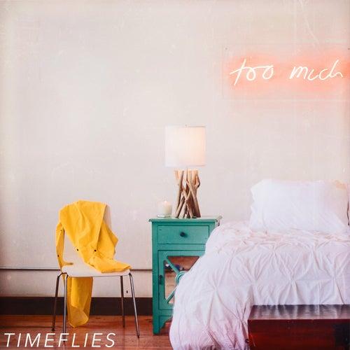 Too Much de Timeflies