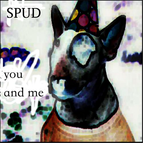 You and Me by Spud